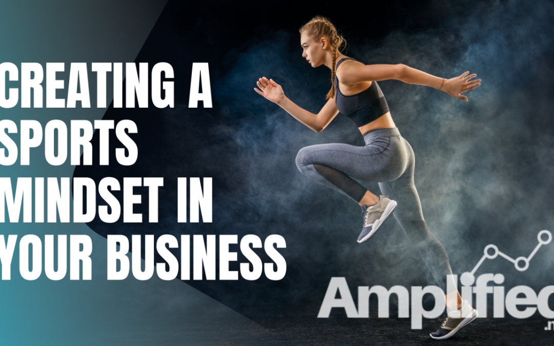Creating a sports mindset in your business